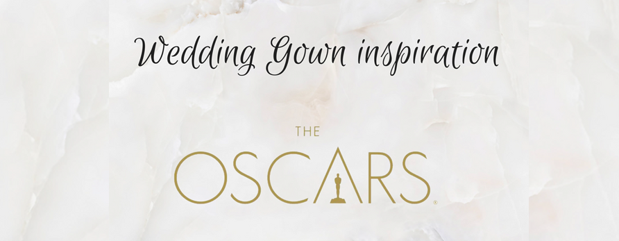 Oscars Red Carpet Gowns worthy of your Wedding dress